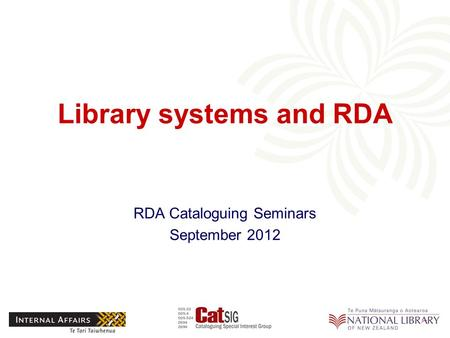 Library systems and RDA RDA Cataloguing Seminars September 2012.