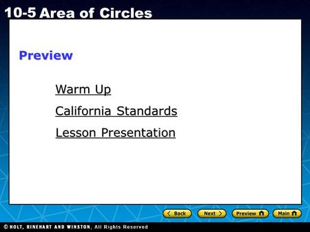 Holt CA Course 1 10-5 Area of Circles Warm Up Warm Up California Standards California Standards Lesson Presentation Lesson PresentationPreview.
