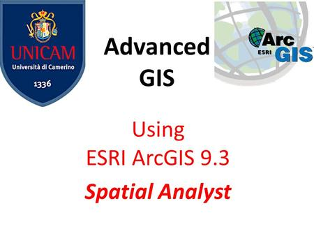 Using ESRI ArcGIS 9.3 Spatial Analyst