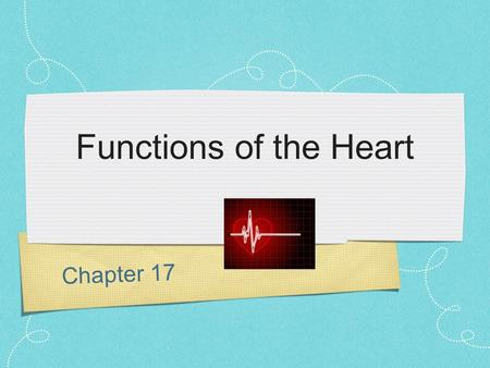 Functions of the Heart Chapter 17.