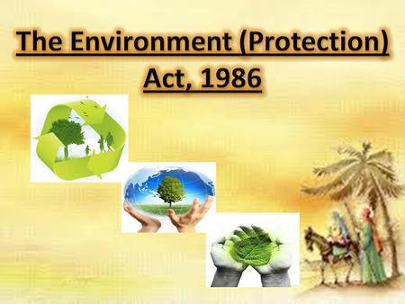 PRELIMINARYPRELIMINARY An Act to provide for the protection and improvement of environment and for matters connected therewith: WHEREAS the decisions.