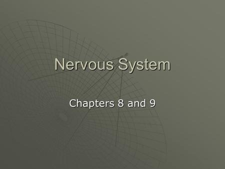 Nervous System Chapters 8 and 9. Homeostasis Review  Variables:  Set Point:  Normal Range:  Sensor:  Regulatory Center:  Effector: