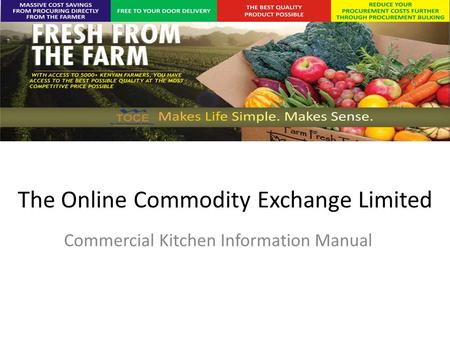 The Online Commodity Exchange Limited Commercial Kitchen Information Manual.