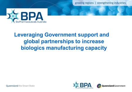 Leveraging Government support and global partnerships to increase biologics manufacturing capacity.