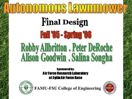 Sponsored by: Air Force Research Laboratory at Eglin Air Force Base FAMU-FSU College of Engineering.
