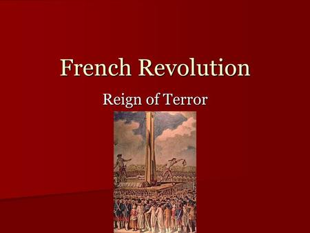 French Revolution Reign of Terror.