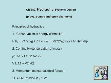 Principles of hydraulics Conservation of energy (Bernullie)
