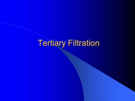 Tertiary Filtration. Granular Media Rapid Sand Filtration (RSF) RSF w/o Chemicals: Removal of Residual SS (Biological Floc) RSF w/ Coagulant (Al, Fe),