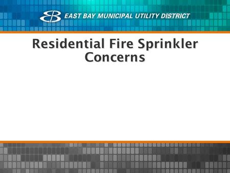 Residential Fire Sprinkler Concerns. Water Supplier Reliability Issues Water Supply Water Facilities Water Quality Cost.