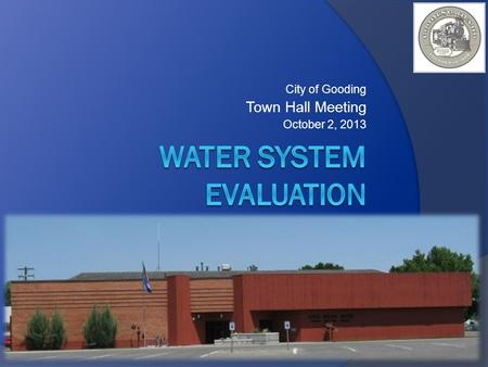City of Gooding Town Hall Meeting October 2, 2013.