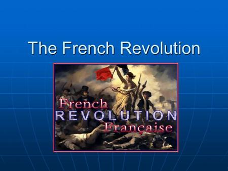 The French Revolution. WHAT WAS SO IMPORTANT ABOUT THE FRENCH REVOLUTION? ITS MEANING THEN AND TODAY. ITS MEANING THEN AND TODAY. DID IT MEAN: DID IT.