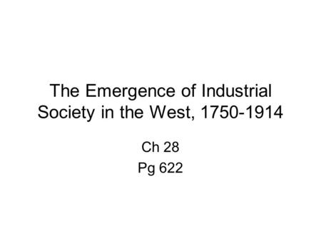 The Emergence of Industrial Society in the West,
