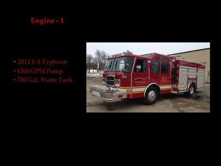 Engine - 1 2011 E-1 Typhoon 1500 GPM Pump 750 Gal. Water Tank.