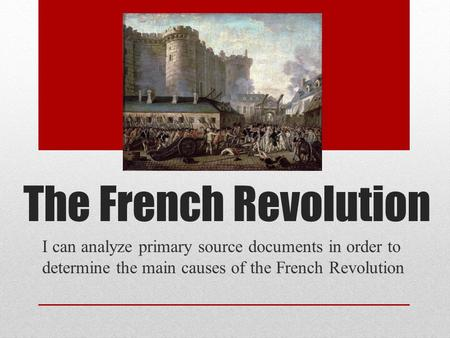 an analysis of the major cause of french revolution The french revolution traces the long and short term causes of the french  and  visual primary sources, this text is an engaging, clear and concise analysis of.