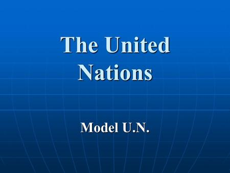 "The United Nations Model U.N.. Historical Roots FDR first uses the term ""United Nations"" in a speech against the Axis Powers FDR first uses the term ""United."