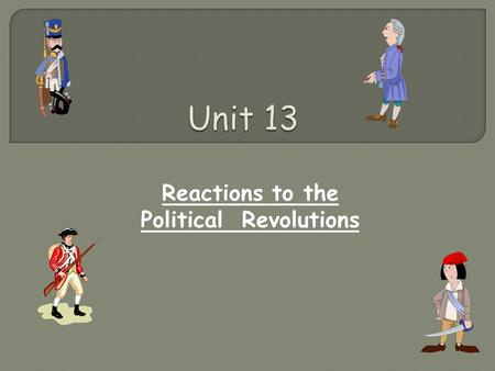 Reactions to the Political Revolutions. Reactions against the Political Revolutions Napoleon Bonaparte Timeline Latin America Western Europe Russia.