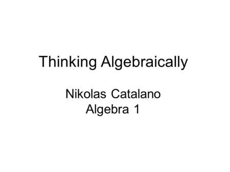 Thinking Algebraically Nikolas Catalano Algebra 1