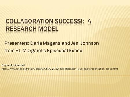 Presenters: Darla Magana and Jeni Johnson from St. Margaret's Episcopal School Reproducibles at: