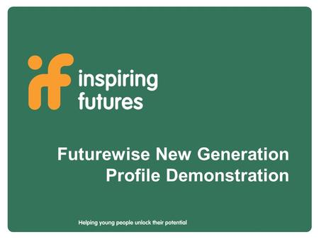Futurewise New Generation Profile Demonstration. A new generation of career guidance and planning.