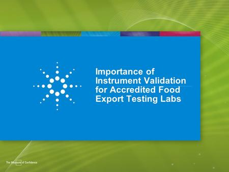 1 Importance of Instrument Validation for Accredited Food Export Testing Labs.