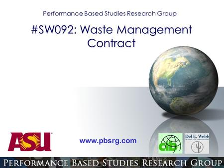 Performance Based Studies Research Group www.pbsrg.com #SW092: Waste Management Contract.