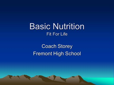 Basic Nutrition Fit For Life Coach Storey Fremont High School.