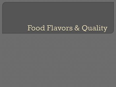 Food Flavors & Quality.