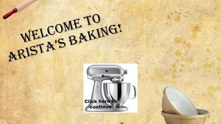 Welcome to Arista'S Baking!. Pick any Tasty Dessert to get started.