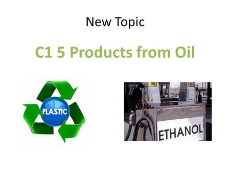 New Topic C1 5 Products from Oil. Cracking Hydrocarbons What is crude oil? Where does it come from? What does it contain?