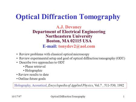 10/17/97Optical Diffraction Tomography1 A.J. Devaney Department of Electrical Engineering Northeastern University Boston, MA 02115 USA