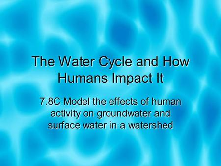 The Water Cycle and How Humans Impact It