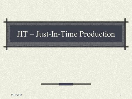 JIT – Just-In-Time Production