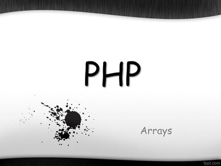 PHP Arrays. Outline o What is array in PHP ? o Numeric array o Associative array o Multidimensional array.
