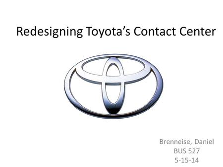 Redesigning Toyota's Contact Center