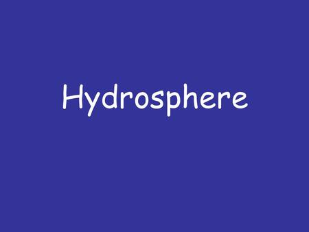 Hydrosphere. What will we look at in this unit? The Hydrological Cycle The River Course The Characteristics at each stage Hydrographs.