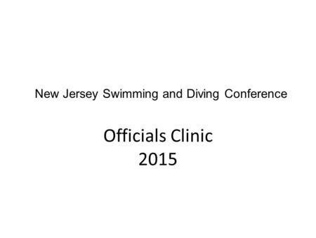 Officials Clinic 2015 New Jersey Swimming and Diving Conference.