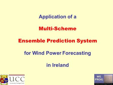 Application of a Multi-Scheme Ensemble Prediction System for Wind Power Forecasting in Ireland.