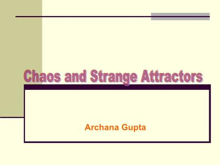 Chaos and Strange Attractors