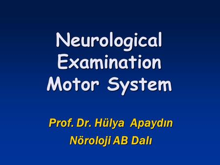 Neurological Examination Motor System