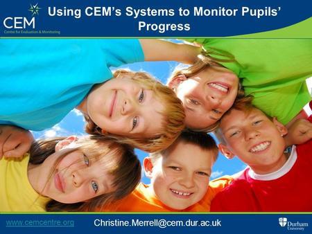1 Using CEM's Systems to Monitor Pupils' Progress