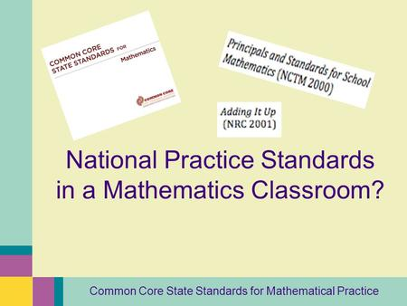 Common Core State Standards for Mathematical Practice National Practice Standards in a Mathematics Classroom?