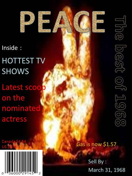 Sell By : March 31, 1968 Canada $4.54 US $3.76 Inside : HOTTEST TV SHOWS Latest scoop on the nominated actress Gas is now $1.57.