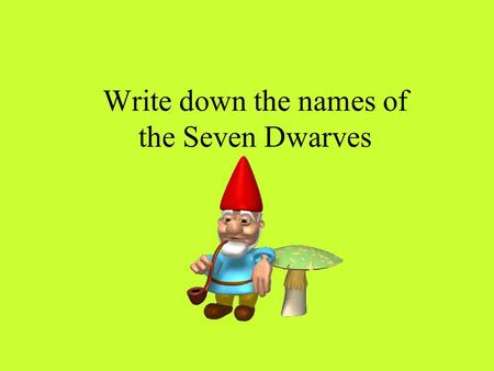 Write down the names of the Seven Dwarves. Memory  The persistence of learning over time through the storage and retrieval of information. As you might.