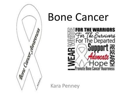 Kara Penney Bone Cancer. Osteosarcoma Chondrosarcoma The Ewing Sarcoma Family of Tumors (ESTFs) Types of Bone Cancer.