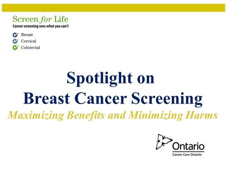 Spotlight on Breast Cancer Screening Maximizing Benefits and Minimizing Harms.