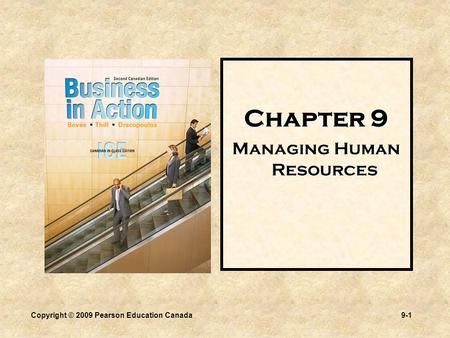 Copyright © 2009 Pearson Education Canada9-1 Chapter 9 Managing Human Resources.