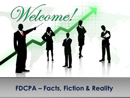 FDCPA – Facts, Fiction & Reality