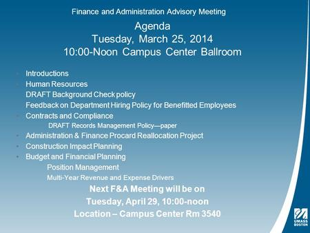 Agenda Tuesday, March 25, 2014 10:00-Noon Campus Center Ballroom Introductions Human Resources DRAFT Background Check policy Feedback on Department Hiring.