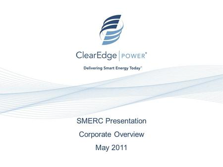 1 SMERC Presentation Corporate Overview May 2011.