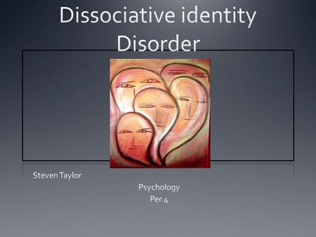 Dissociative identity disorder research paper outline